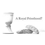 A Royal Priesthood? Introduction